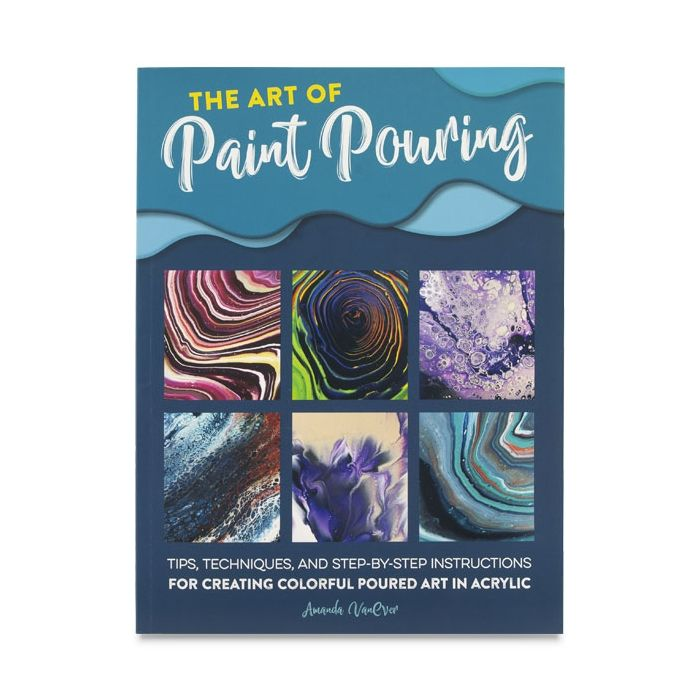 The Art Of Paint Pouring Book