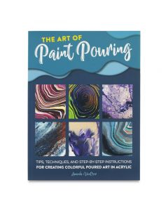 The Art of Paint Pouring by Amanda Van Ever